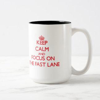 Keep Calm and focus on The Fast Lane Two-Tone Coffee Mug