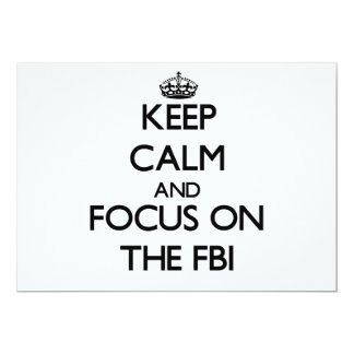 Keep Calm and focus on The Fbi 5x7 Paper Invitation Card