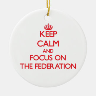 Keep Calm and focus on The Federation Christmas Ornament