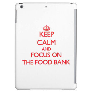 Keep Calm and focus on The Food Bank iPad Air Case