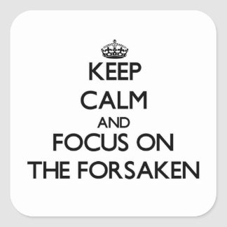 Keep Calm and focus on The Forsaken Stickers