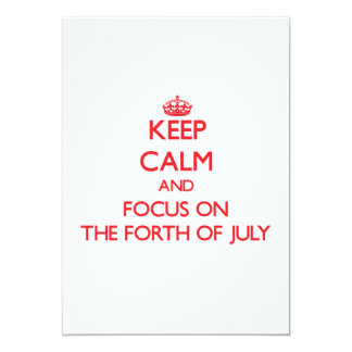 Keep Calm and focus on The Forth Of July Invites