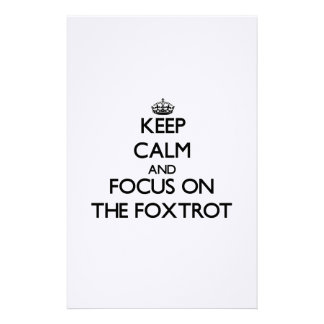 Keep Calm and focus on The Foxtrot Stationery Design