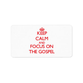 Keep Calm and focus on The Gospel Address Label