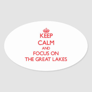 Keep Calm and focus on The Great Lakes Stickers