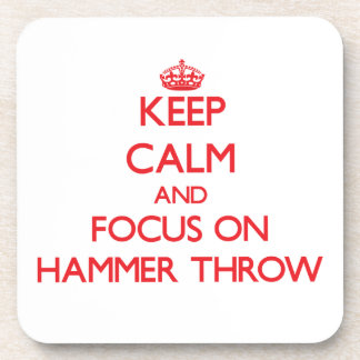 Keep calm and focus on The Hammer Throw Beverage Coasters