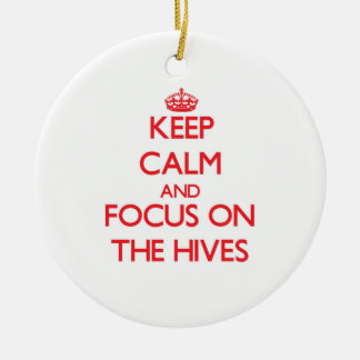 Keep Calm and focus on The Hives Ornaments