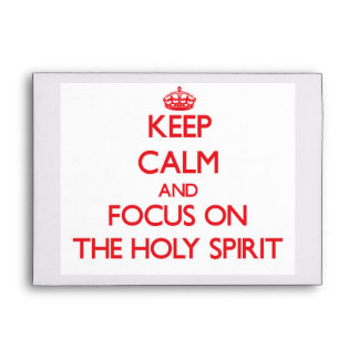 Keep Calm and focus on The Holy Spirit Envelopes