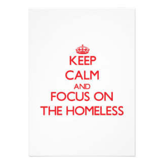 Keep Calm and focus on The Homeless Announcements