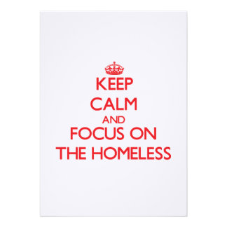 Keep Calm and focus on The Homeless Personalized Invitation