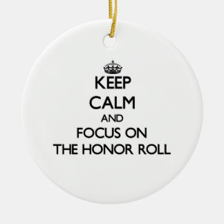 Keep Calm and focus on The Honor Roll Double-Sided Ceramic Round Christmas Ornament