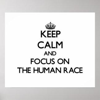 Keep Calm and focus on The Human Race Print
