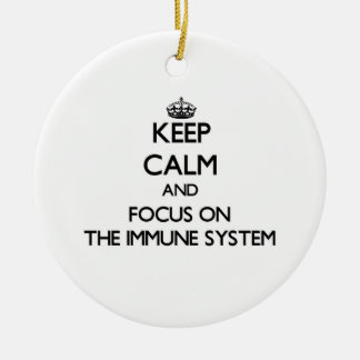 Keep Calm and focus on The Immune System Ornaments
