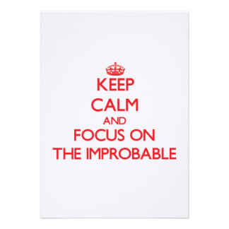 Keep Calm and focus on The Improbable Announcements