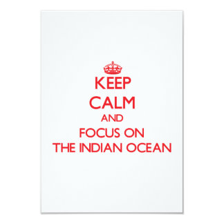 "Keep Calm and focus on The Indian Ocean 3.5"" X 5"" Invitation Card"