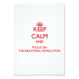 Keep Calm and focus on The Industrial Revolution 3.5x5 Paper Invitation Card