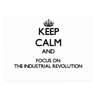 Keep Calm and focus on The Industrial Revolution Postcard