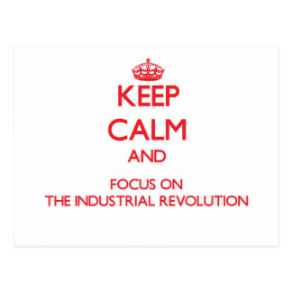 Keep Calm and focus on The Industrial Revolution Postcards