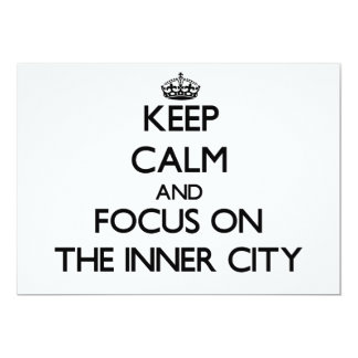 Keep Calm and focus on The Inner City Custom Invites