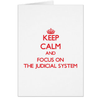 Keep Calm and focus on The Judicial System Greeting Card