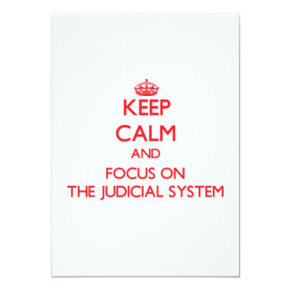 Keep Calm and focus on The Judicial System 5x7 Paper Invitation Card