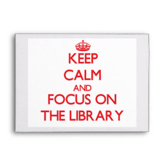 Keep Calm and focus on The Library Envelopes