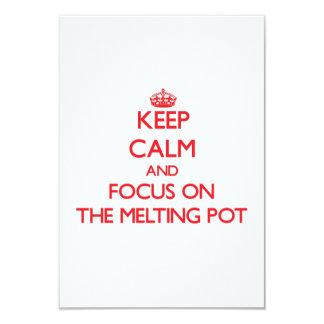 Keep Calm and focus on The Melting Pot Custom Invite