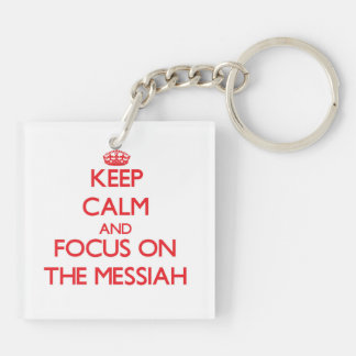Keep Calm and focus on The Messiah Square Acrylic Key Chain