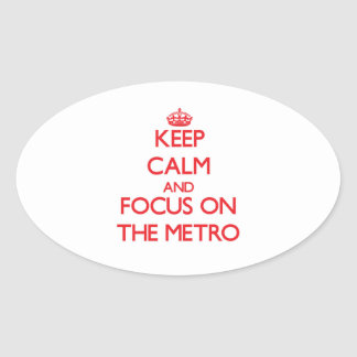 Keep Calm and focus on The Metro Stickers