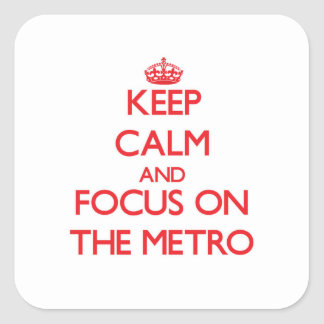 Keep Calm and focus on The Metro Sticker
