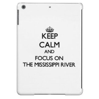 Keep Calm and focus on The Mississippi River iPad Air Covers