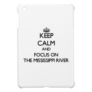Keep Calm and focus on The Mississippi River iPad Mini Covers
