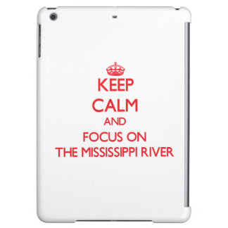 Keep Calm and focus on The Mississippi River Case For iPad Air