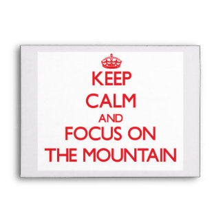 Keep Calm and focus on The Mountain Envelope
