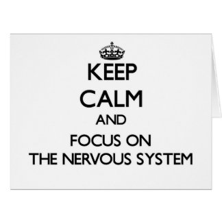 Keep Calm and focus on The Nervous System Greeting Cards