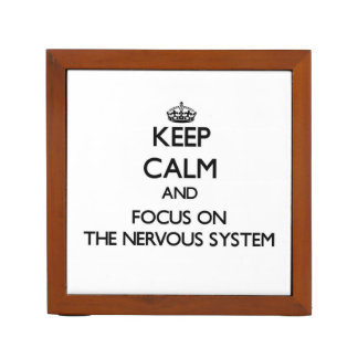 Keep Calm and focus on The Nervous System Pencil/Pen Holder