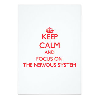 Keep Calm and focus on The Nervous System 3.5x5 Paper Invitation Card