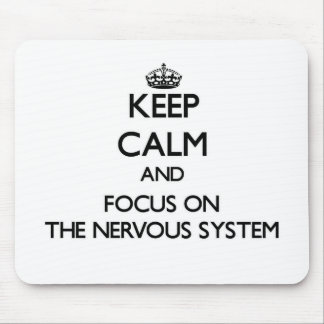 Keep Calm and focus on The Nervous System Mouse Pad