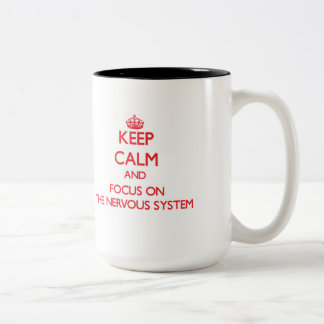 Keep Calm and focus on The Nervous System Two-Tone Coffee Mug