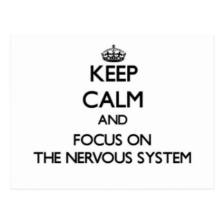 Keep Calm and focus on The Nervous System Postcard