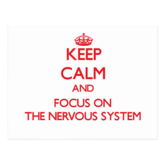 Keep Calm and focus on The Nervous System Postcards