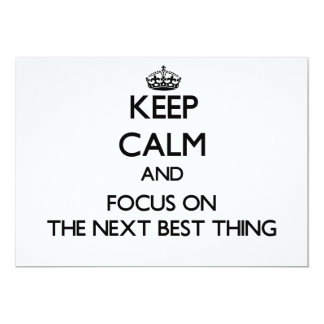 Keep Calm and focus on The Next Best Thing Personalized Invites
