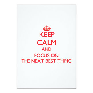 Keep Calm and focus on The Next Best Thing Announcements