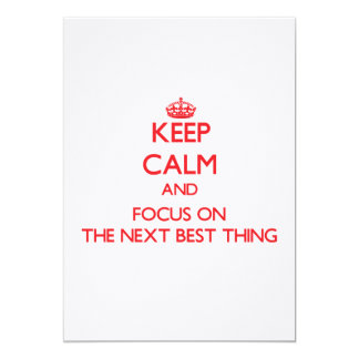 Keep Calm and focus on The Next Best Thing Invitation