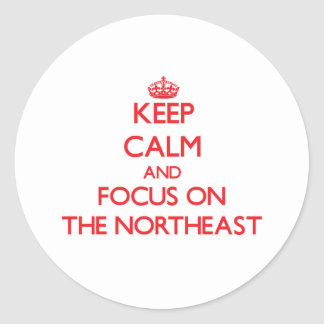 Keep Calm and focus on The Northeast Classic Round Sticker