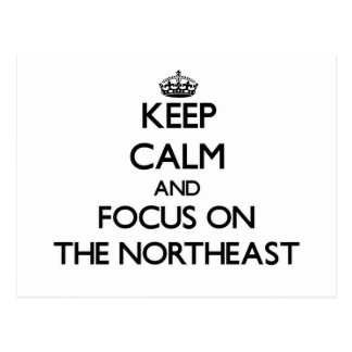 Keep Calm and focus on The Northeast Postcard