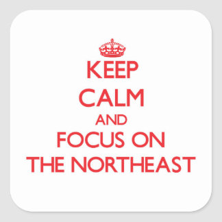 Keep Calm and focus on The Northeast Square Sticker