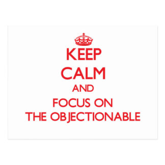 Keep Calm and focus on The Objectionable Postcard
