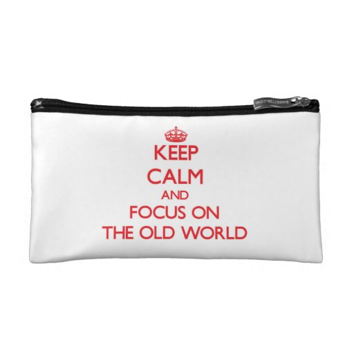 Keep Calm and focus on The Old World Cosmetic Bags