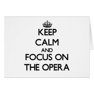 Keep Calm and focus on The Opera Stationery Note Card